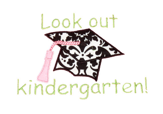 Look out Kindergarten Graduation Cap Applique Design