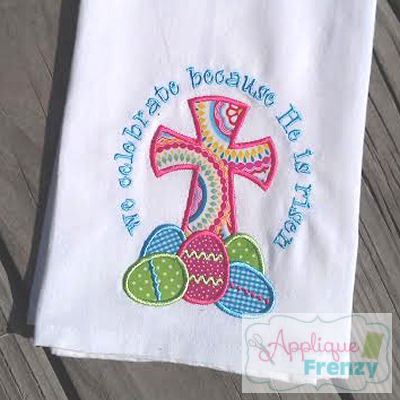 We Celebrate Because He is Risen Applique Design-