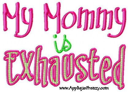 Exhausted Mommy Applique Design