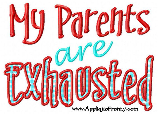 Exhaused Parents Applique Design