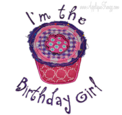 I'm the Birthday Girl Raggy Cupcake Applique Design-birthday, birthday girl, cupcake, sweets, raggy, bday girl, b-day girl, cupcake birthday