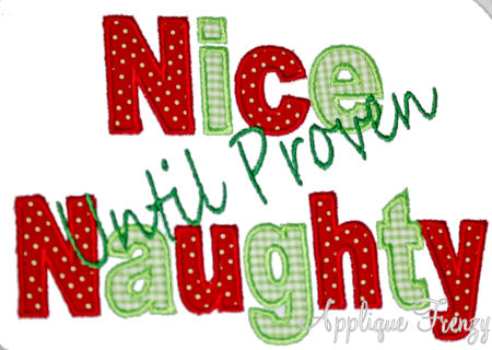 Nice Until Proven Naughty Applique Design-
