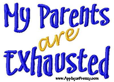 Exhaused Parents EMBROIDERY FILL Design-parents, exhausted