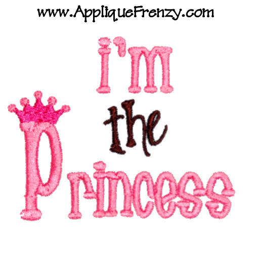 I'm The Princess Embroidery Design