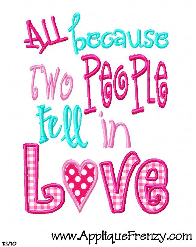 All Because Two People Fell in Love VERTICLE Applique Design