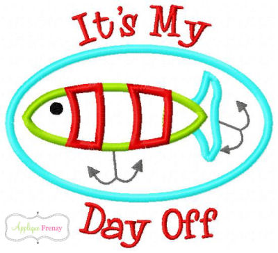 My Day Off Fishing Lure Applique Design